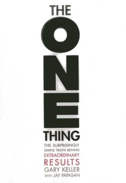 The One Thing The Surprisingly Simple Truth Behind Extraordinary Results The One Thing Book Productivity Books Personal Development Books