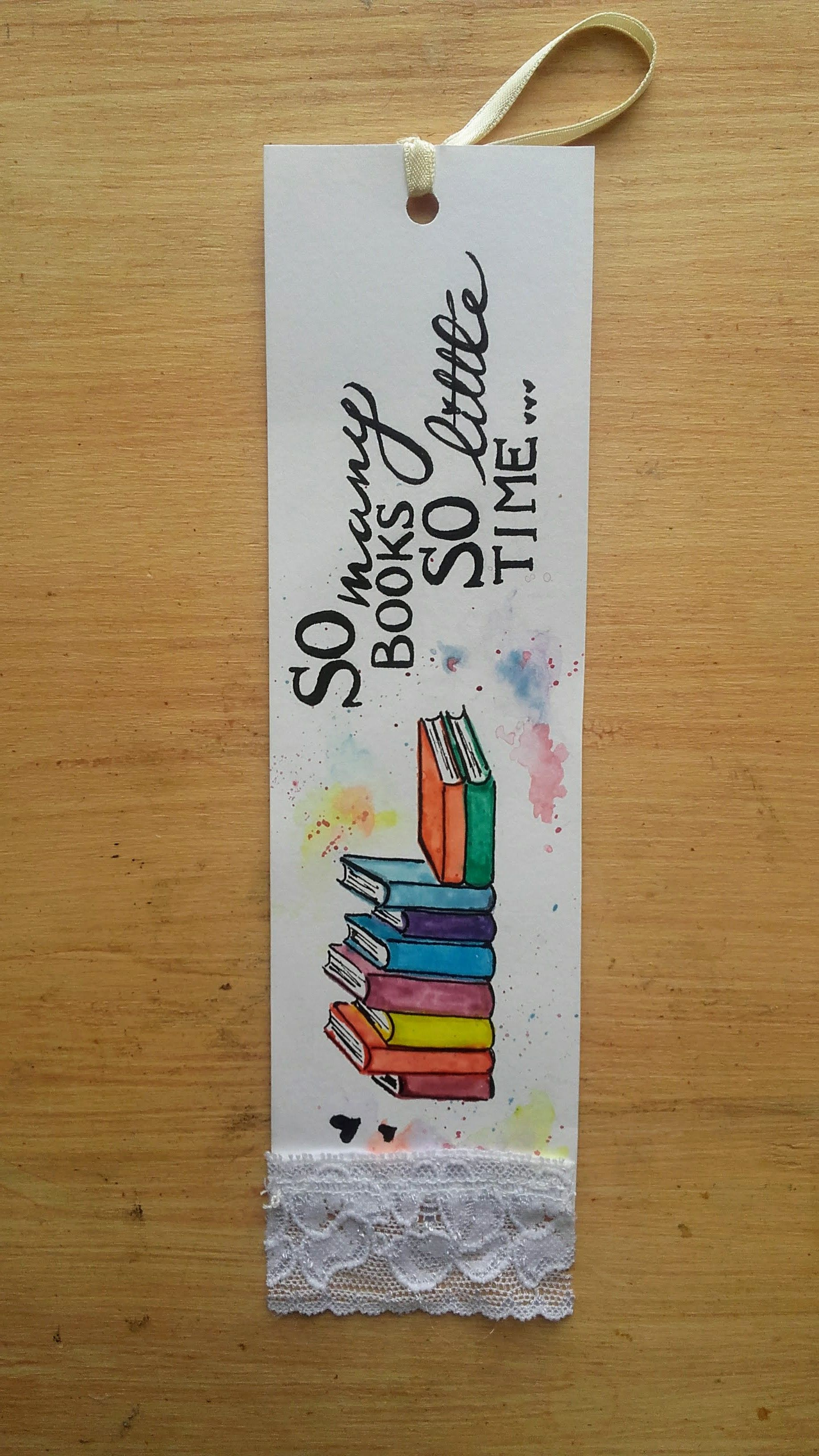 Handmade Bookmark With Watercolor Books Design Handlettered Calligraphy Quote So Many Books So Bookmarks Handmade Creative Bookmarks Handmade Bookmarks Diy