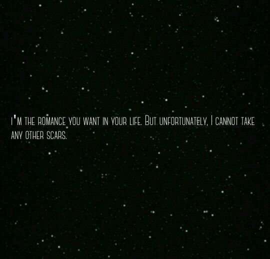 Scars Romance Night Stars Life Deep Love Quote Broken