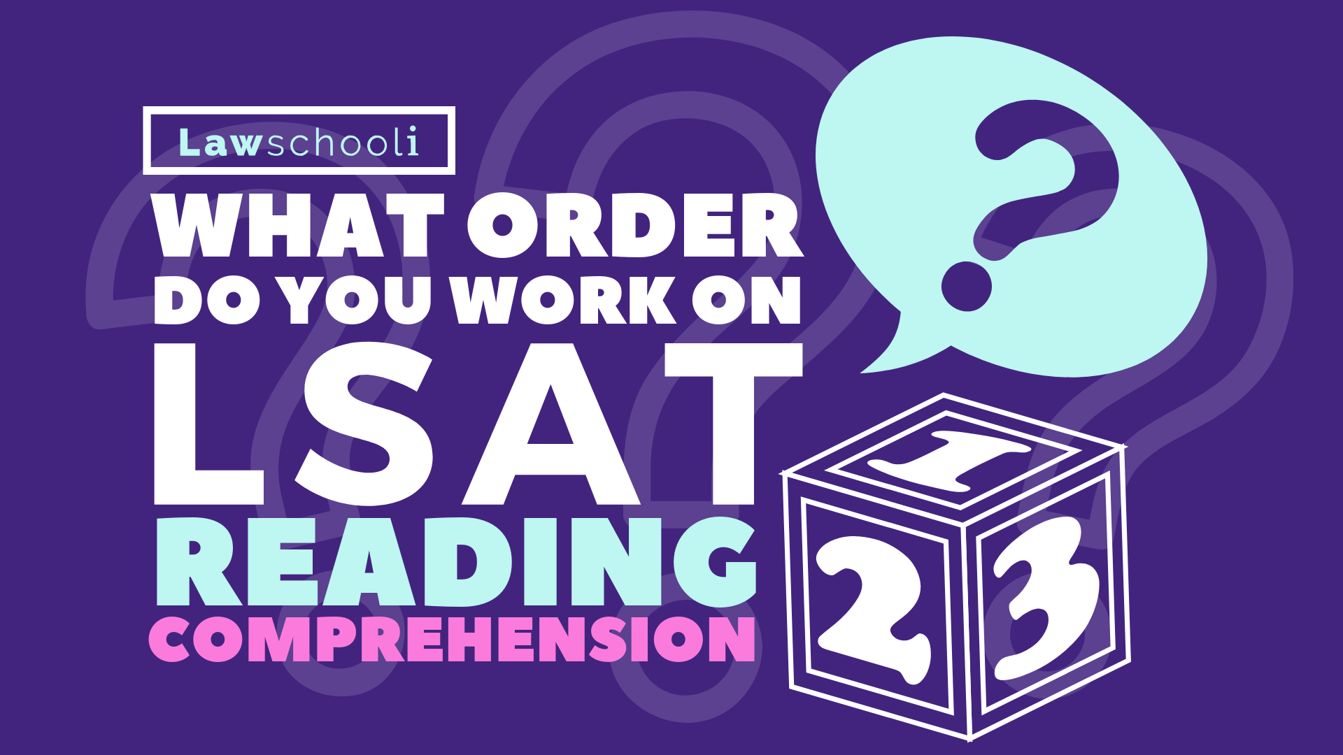 What Order Do You Work on The LSAT Reading Comprehension