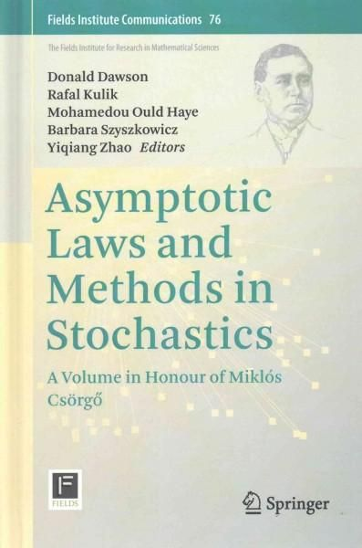 Asymptotic Laws and Methods in Stochastics: A Volume in Honour of Miklos Csorgo