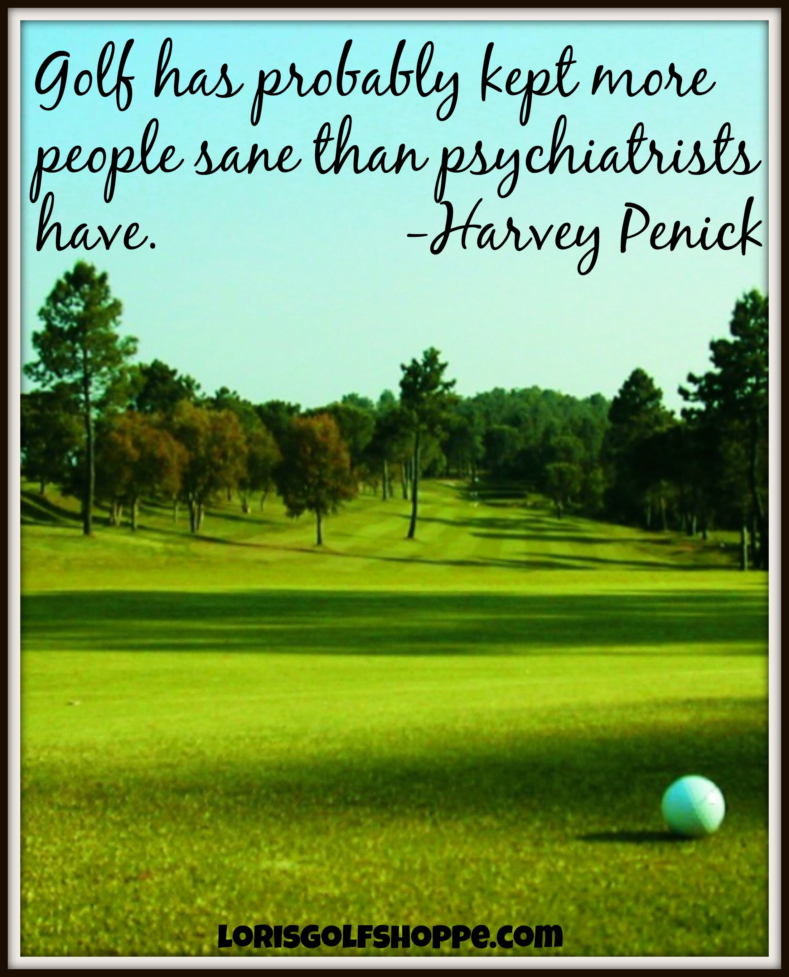 Famous Golf Quotes Ha Do You Agree With Harvey Penick Golf Quotes