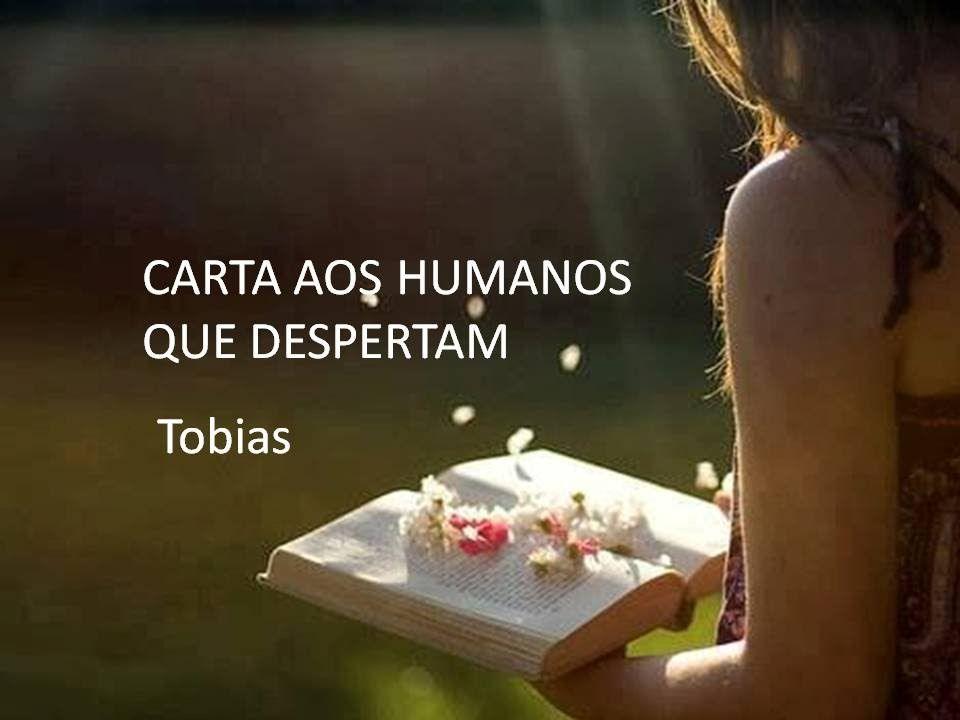 TOBIAS -  CARTA AOS HUMANOS QUE DESPERTAM