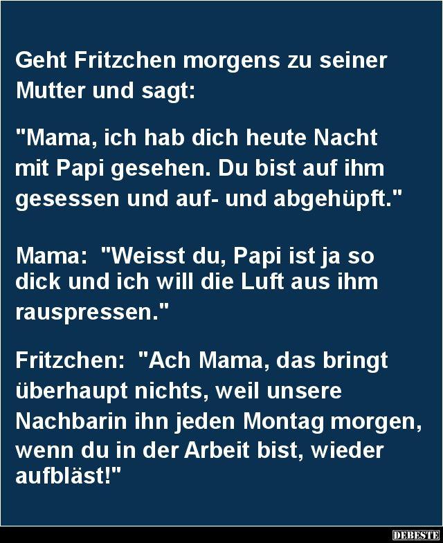 Geht Fritzchen Morgens Zu Seiner Mutter Witze Lustig Witzige Spruche Witze
