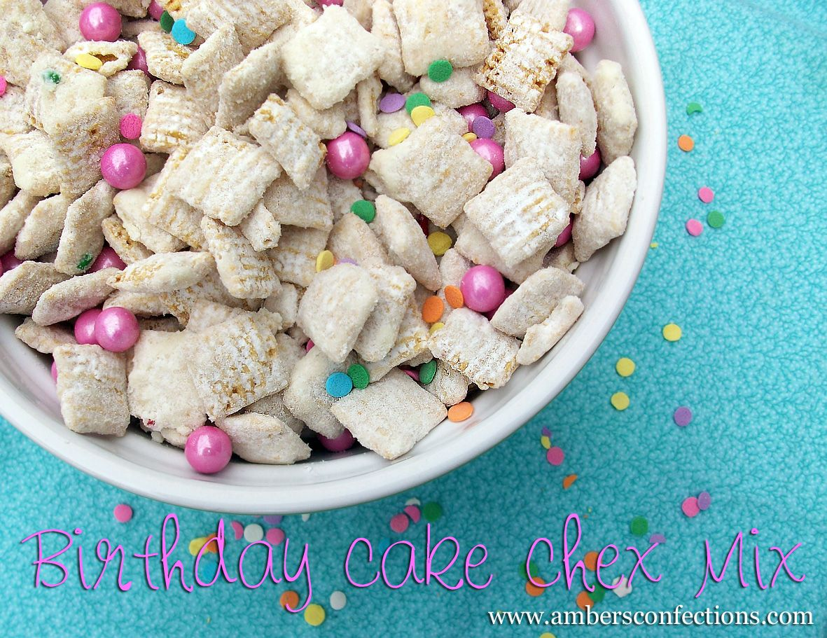 Birthday Cake Chex Mix Go Ahead Make Some You Wont Regret Itwell U Might Because Its Soooo Addicting