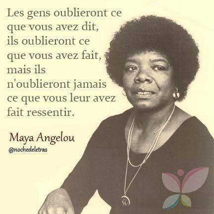 Maya Angelou Ressenti Citations Sympa Je Pense A Toi