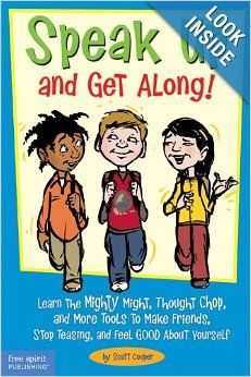 Speak Up and Get Along!: Learn the Mighty Might, Thought Chop, and More Tools to Make Friends, Stop Teasing, and Feel Good About Yourself: S...