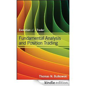 Fundamental Analysis and Position Trading: Evolution of a Trader (Wiley Trading)