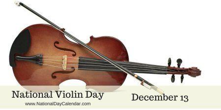 National Violin Day - December 13
