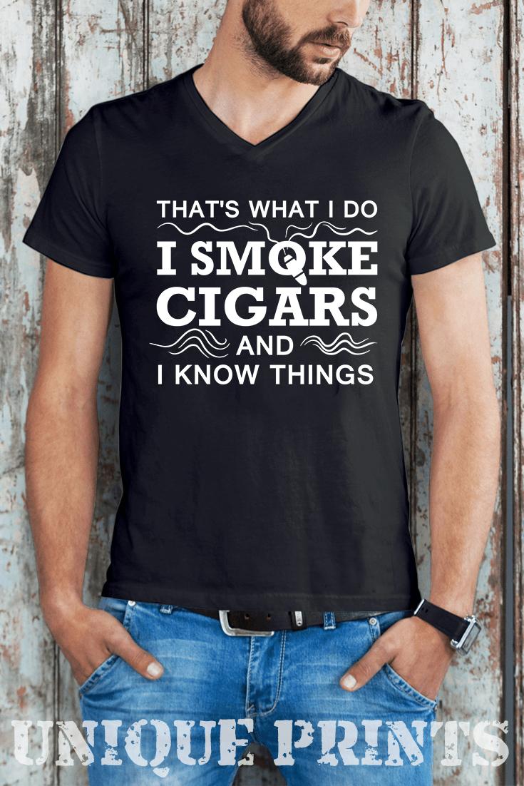 6347a02c That's What I Do I Smoke Cigars And I Know Things Cool Shirt #tshirt  #funnytshirt Funny tshirts | funny tshirts for women | funny tshirts  sayings | funny ...