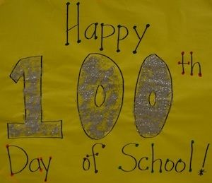 A glittery sign celebrates the 100th Day of School.  Good list of activities to burn off the sugar high!