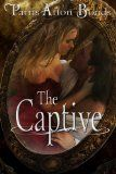 Free Kindle Book -  [Romance][Free] The Captive (a historical romance) Check more at http://www.free-kindle-books-4u.com/romancefree-the-captive-a-historical-romance/