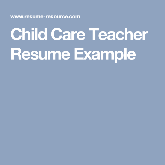 Child Care Teacher Resume Example  Resume Examples And Child