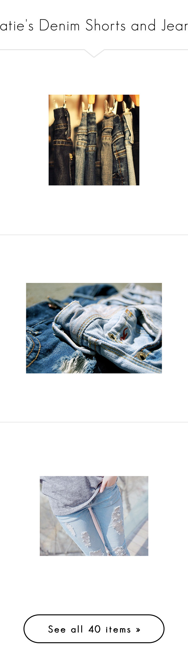 """""""Katie's Denim Shorts and Jeans"""" by katie-e-thomson ❤ liked on Polyvore featuring pictures, backgrounds, icons, blue, todas as fotos, photos, pics, filler, outfits and jeans"""