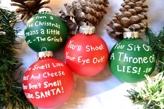 Write Favorite Christmas Movie Quotes On Ornaments With Paint Pens Christmas Ornaments Grinch Christmas Tree Outdoor Christmas Party