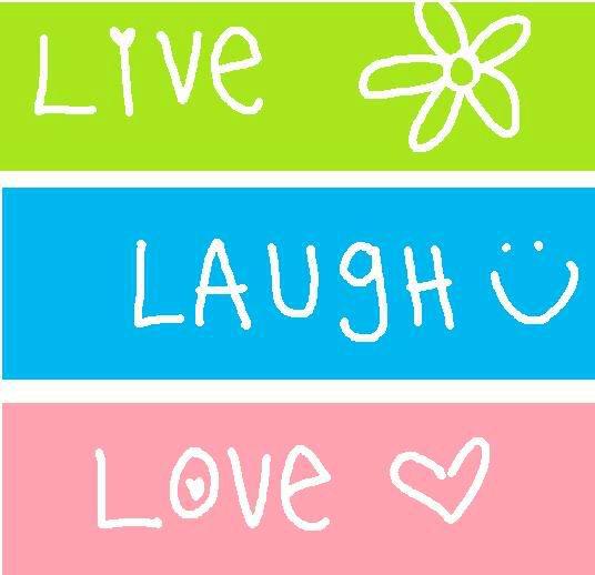 Live,LoveLaugh