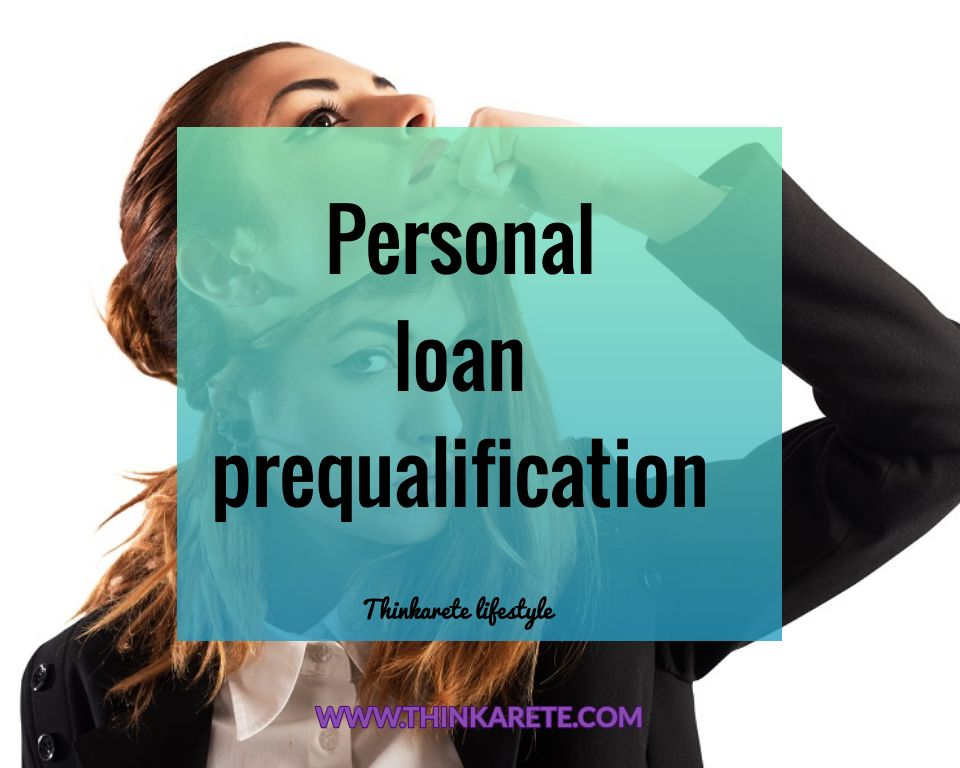 Personal Loan Prequalification Thinkarete Lifestyle Personal Loans Loan Person