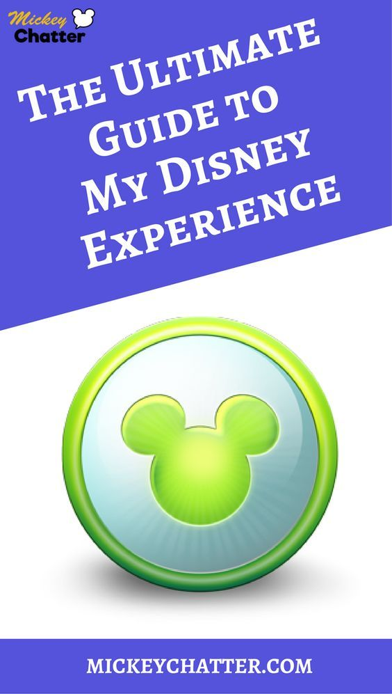 All The Benefits You Get With My Disney Experience