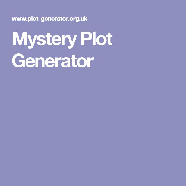 Mystery Plot Generator | creative writing | Mystery, Writing
