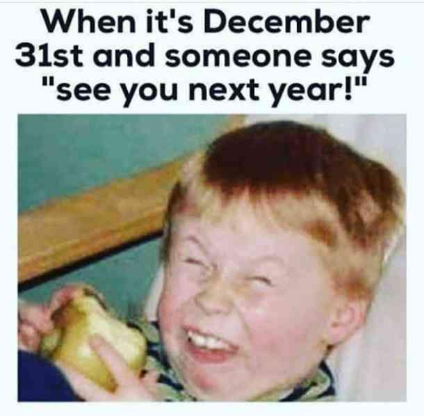 30 Funny New Year Memes Guaranteed To Make You Laugh As 2021 Begins Funny New Years Memes Funny Relatable Memes New Year Meme