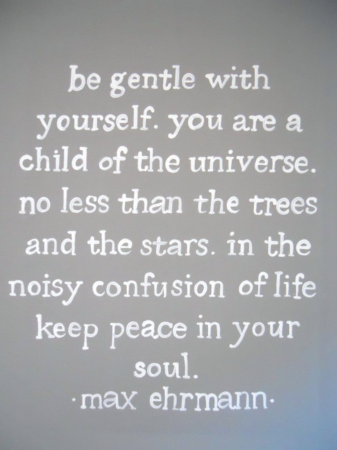 Be Gentle with Yourself by Max Ehrmann. $38.00, via Etsy ...