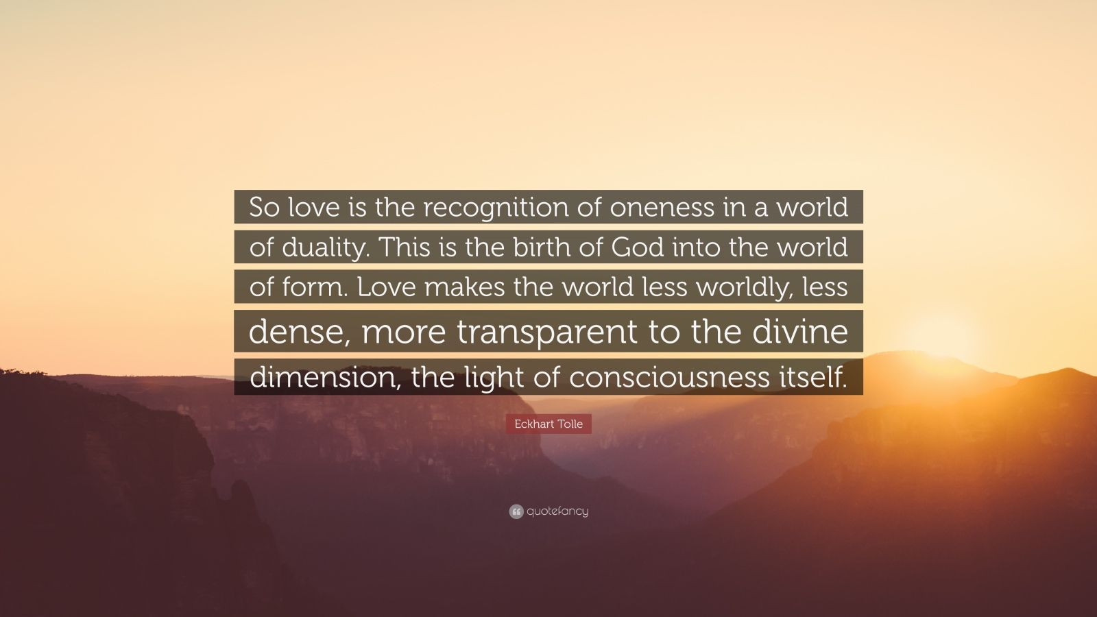 "Adyashanti Quotes Eckhart Tolle Quote ""So Love Is The Recognition Of Oneness In A"