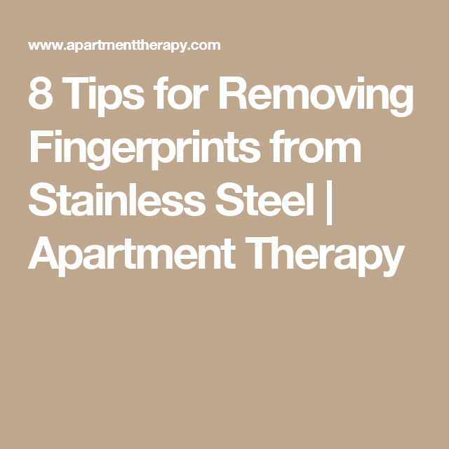 8 Tips for Removing Fingerprints from Stainless Steel | Apartment Therapy