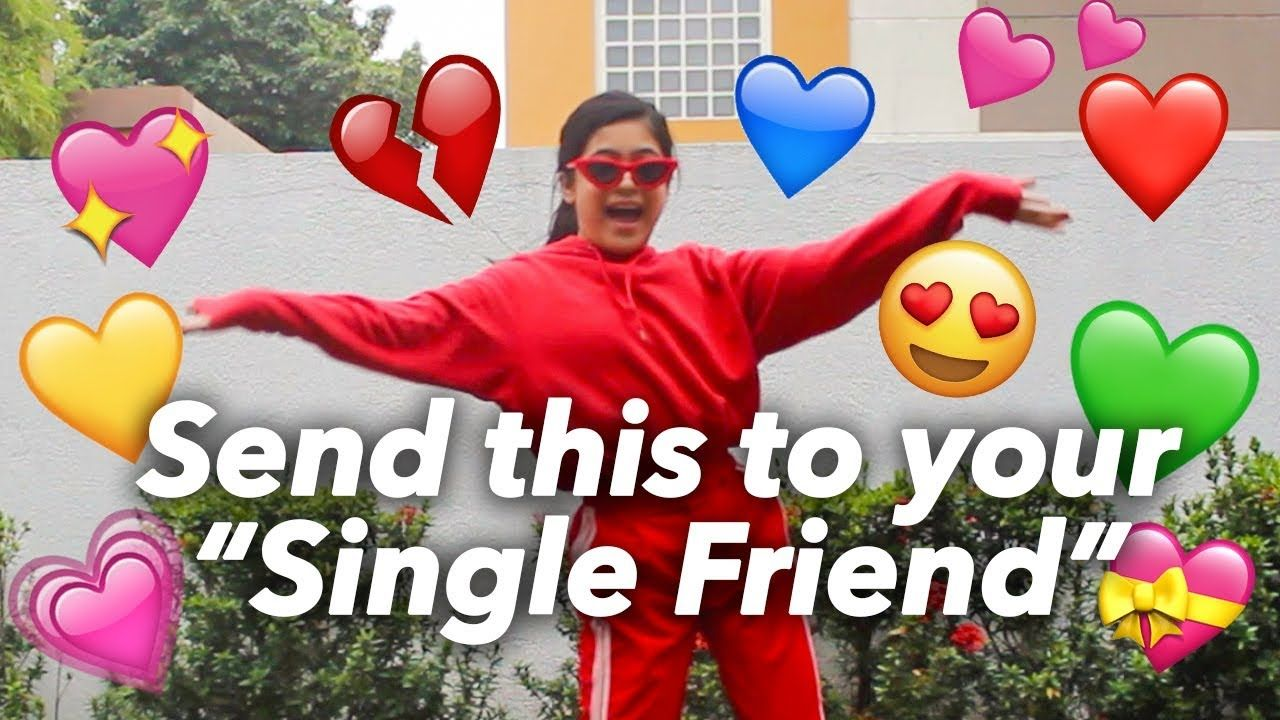 Send This To Your Single Friend Without Any Context Ranz And Niana Single Friend Single Memes Lame Jokes