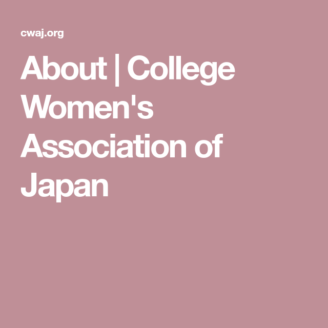 About | College Women's Association of Japan