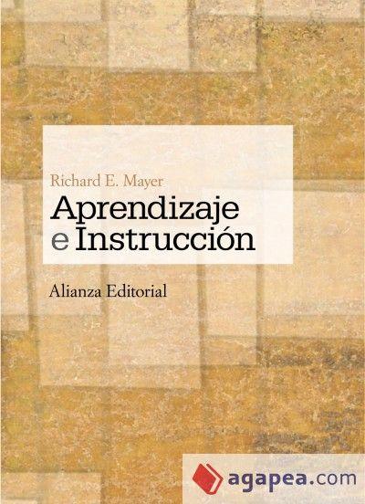 Aprendizaje e instrucción / Richard E. Mayer ; traducción de Jesús Martín Cordero