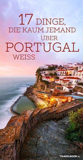 17 Dinge, die du noch nicht über Portugal wusstest #aroundtheworldtrips