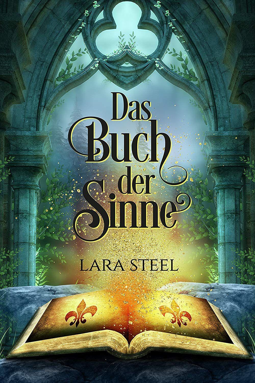 Das Buch Der Sinne Ebook Lara Steel Amazon De Kindle Shop