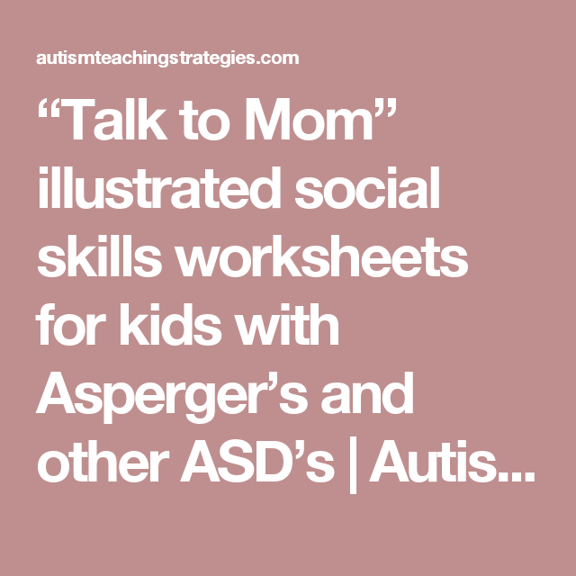 Talk To Mom Illustrated Social Skills Worksheets For Kids With