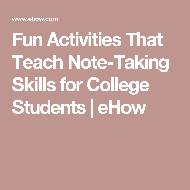 Fun Activities That Teach Note Taking Skills For College Students
