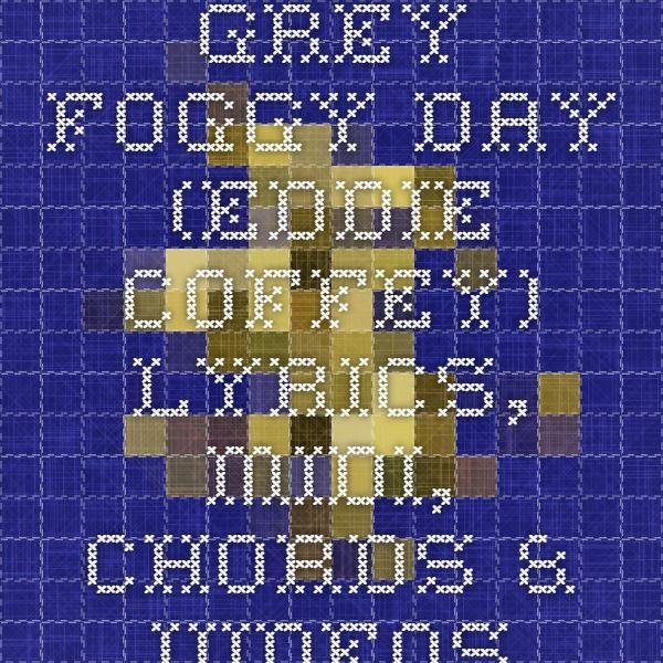 Grey Foggy Day Eddie Coffey Lyrics Midi Chords Videos Music