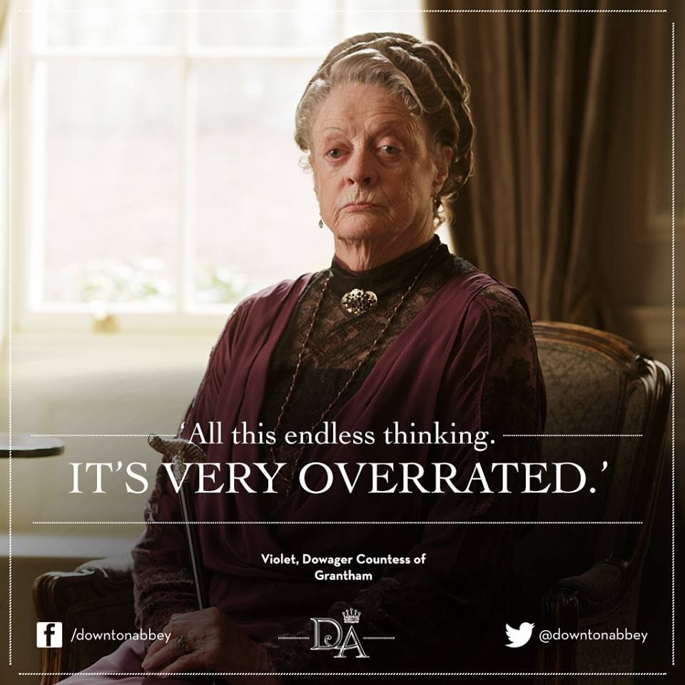 borrowed from Downton Abbey, on Facebook