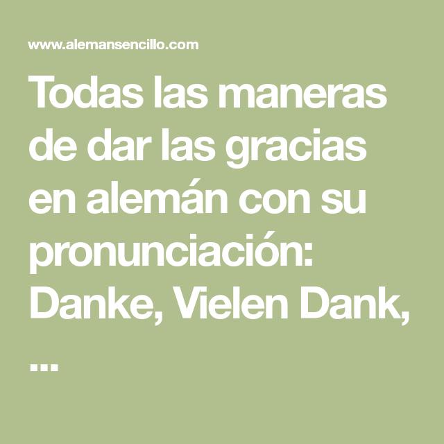 Todas Las Maneras De Dar Las Gracias En Alemán Con Su Pronunciación Danke Vielen Dank Gracias En Aleman Dar Gracias Gracias