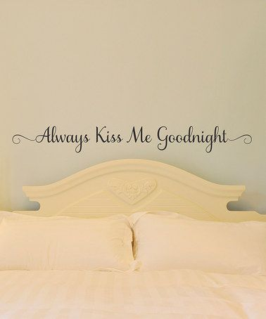 Take a look at this Belvedere Black \'Always Kiss Me Goodnight\' Wall ...
