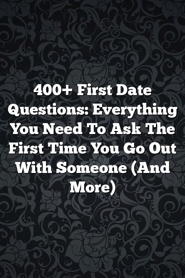 What to ask when first dating someone