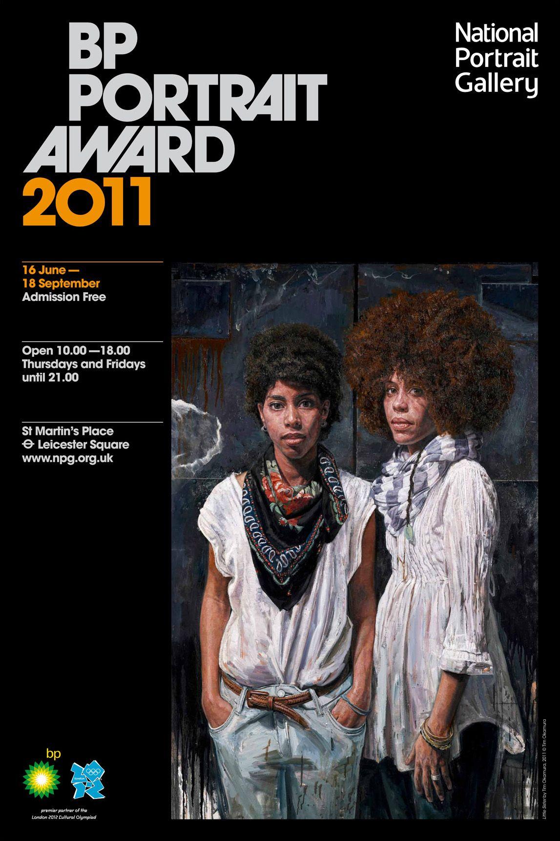 BP Portrait Award 2011. 16 June - 18 September 2011. http://www.npg.org.uk/whatson/exhibitions/bp-portrait-award-2011.php