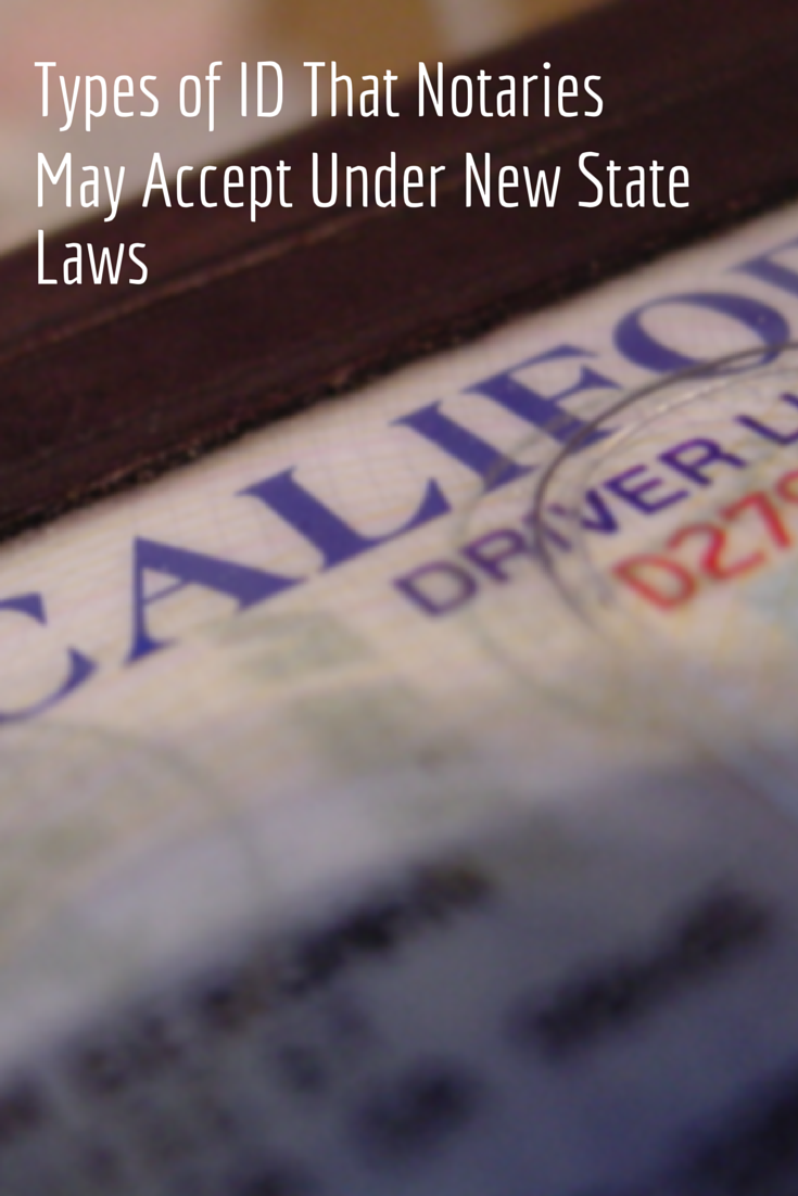 Types Of ID That Notaries May Accept Under New State Laws