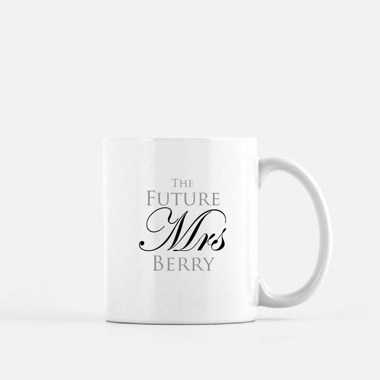 Future Mrs Mug Custom Engaged Coffee Mug Coffee Mug Mrs Quote Custom ...