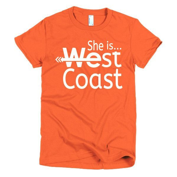 Ladies Form Fitting She is...West Coast
