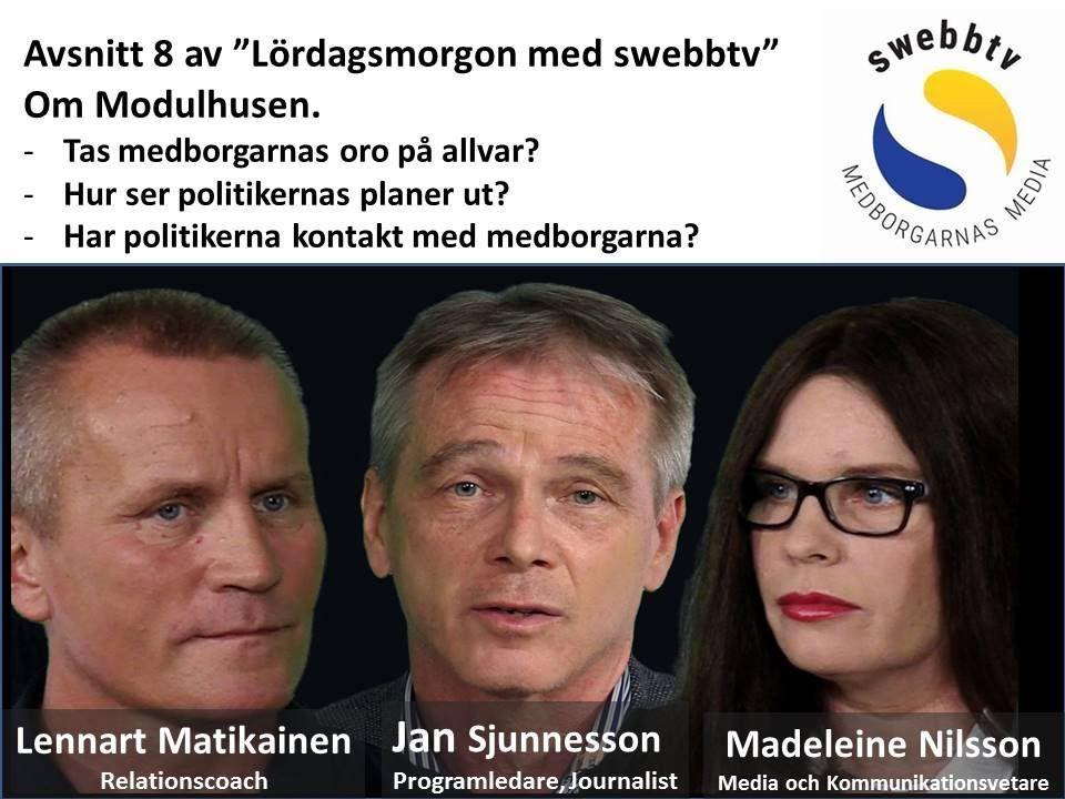 Om Modulhusen i Stockholm.Tas medborgarnas oro på allvar? Hur ser politikernas planer ut? Har politikerna kontakt med medborgarna?