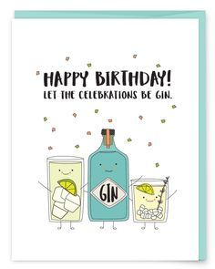 Let The Celebrations Be Gin Birthday Card Everything Starts With Gin Happy Birthday To Th Happy Birthday Celebration Happy Birthday Fun Happy Birthday Funny
