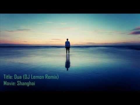 Dua (Shanghai) (DJ Lemon Remix) - YouTube   Music of My Choice in