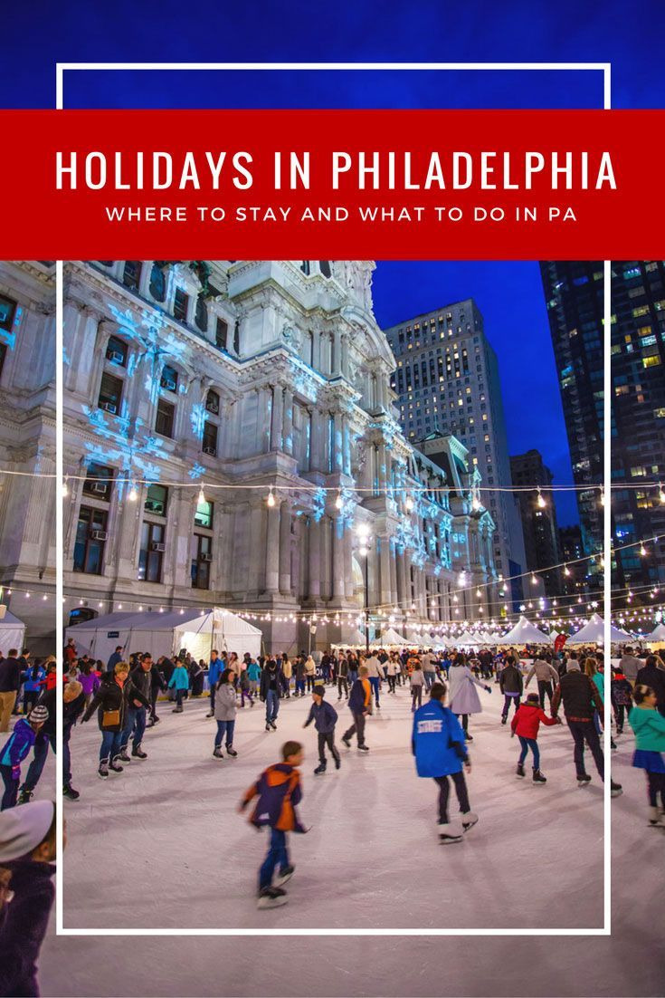 Things To Do In Philadelphia During The Holidays While At Sonesta Rittenhouse Square