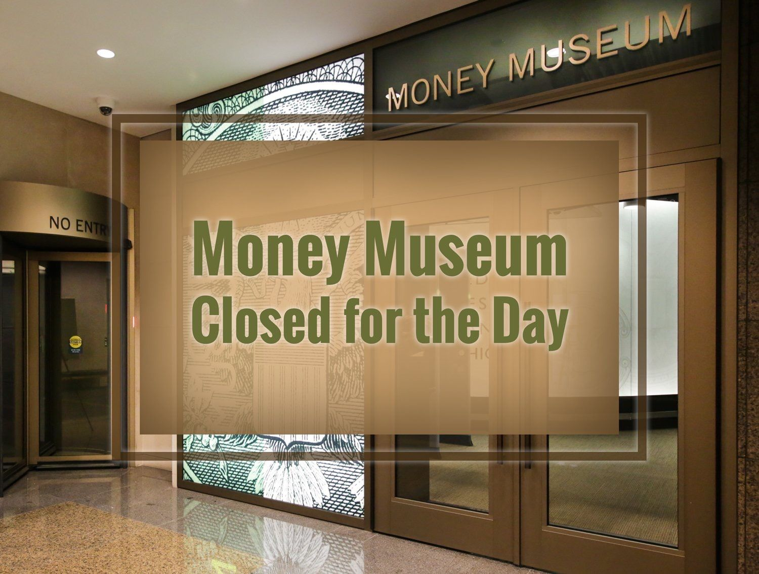 In observance of the Labor Day holiday, the Money Museum