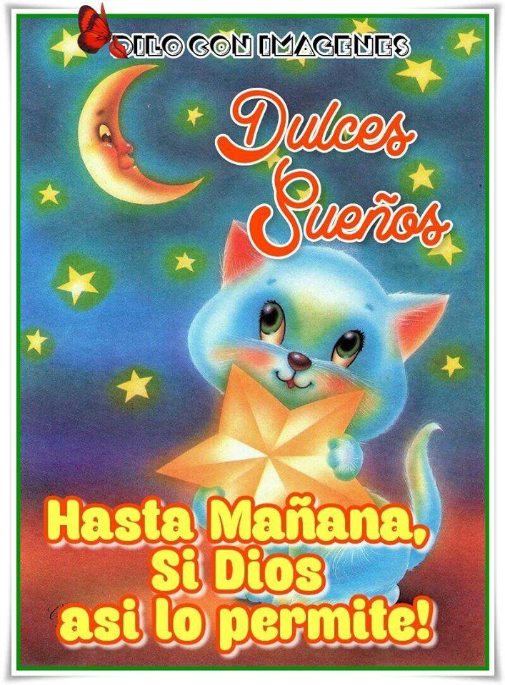 Dulces Sueños, Hasta Mañana, Si Dios... Good night sweet
