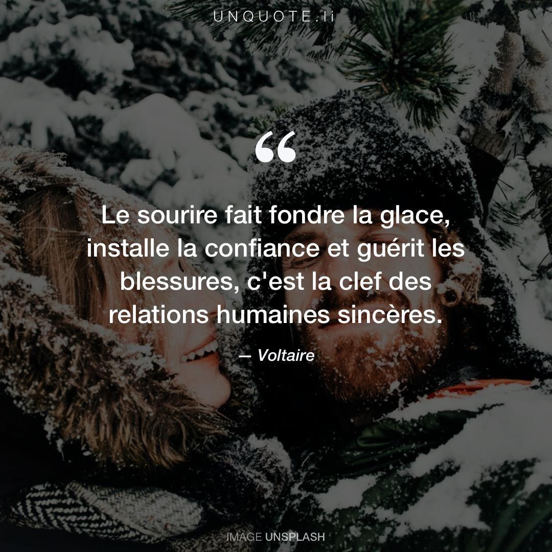 Voltaire Le Sourire Fait Fondre La Glace Installe La Confiance Et Guerit Les Blessures C Est La Clef Des Relations Humain Franzosische Zitate Zitate Spruche